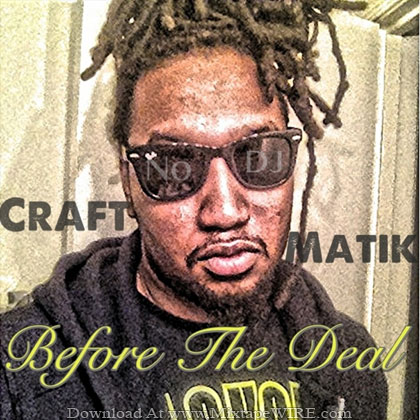 Craft-Before-The-Deal-Mixtape-By-No-DJ