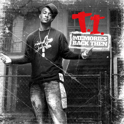 T.I_._-_Memories_Back_Then_