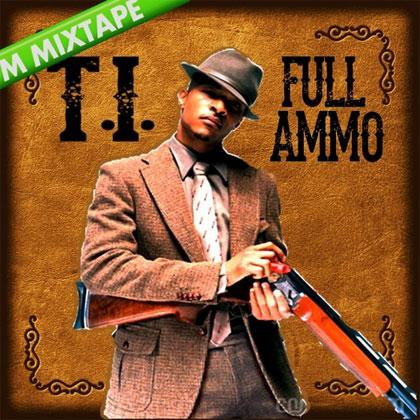t.i.-full-ammo-mixtape