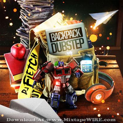 Dj Fletch Backpack Dubstep Sampler Mixtape Mixtape Download