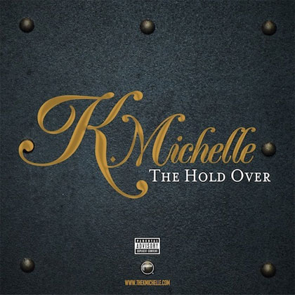 k-michelle-hold-over