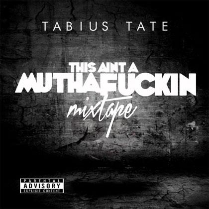 tabius-tate-ain't-a-mixtape