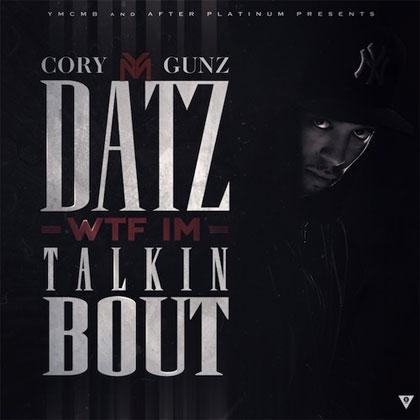 cory-gunz-what-i'm-talkin-bout