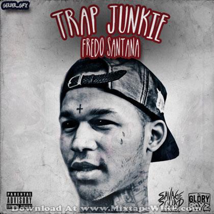 Fredo-Santana-Trap-Junkie
