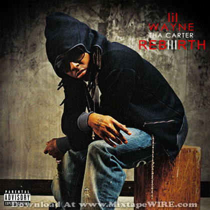 Lil-Wayne-Tha-Carter-III-Rebirth