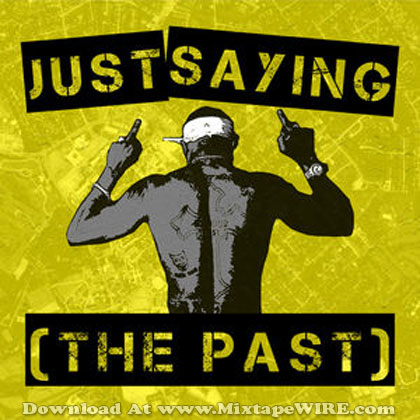 Just-Saying-Pt1-The-Past