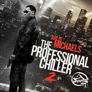 Arlis_Michaels_Professional_Chiller_2-mixtape
