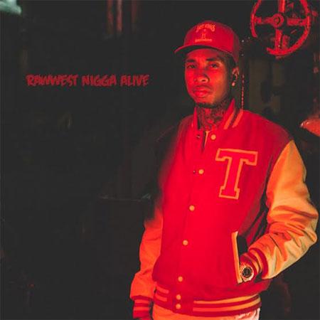 Tyga Rawwest Nigga Alive