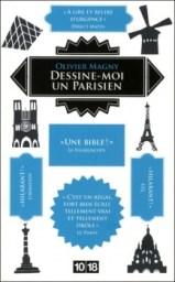 Dessine-moi un parisien / Olivier Magny . - 10/18, 2011