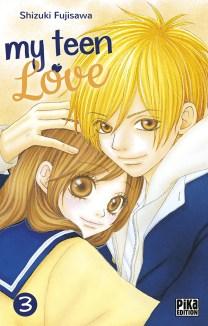 My teen love, tome 3 / Shizuki Fujisawa. - Pika, 2015