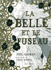 La Belle et le Fuseau / Neil Gaiman et Chris Riddell. - Albin Michel, 2015