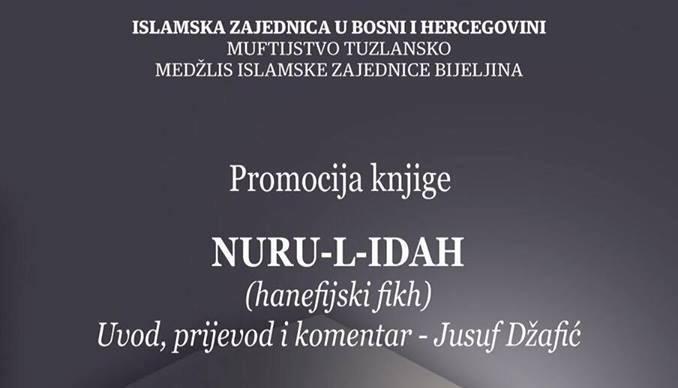 """PREDSTAVLJANJE KNJIGE """"NURU-L-IDAH"""" (HANEFIJSKI FIKH) – Uvod, prijevod i komentar – Jusuf Džafić"""