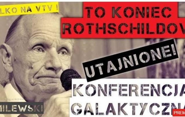 TO KONIEC ROTHSCHILDÓW !!! – KONFERENCJA GALAKTYCZNA – Stanisław Milewski