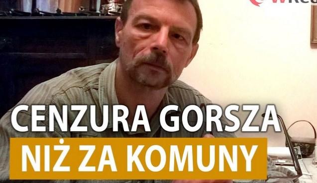 Cenzura gorsza niż za komuny! Grzegorz Wysok o lewicowym terrorze i komunizmie
