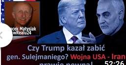 Czy Trump kazał zabić gen. Sulejmaniego? Wojna USA – Iran prawie pewna! Jacek Matysiak wRealu24