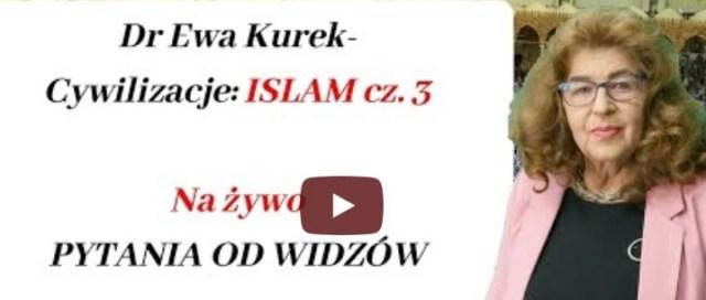 Dr Ewa Kurek – Cywilizacje: Islam cz. 3