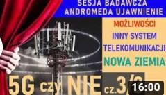 5G czy NIE Możliwości ochrony, Inny system telekomunikacji, Nowa Ziemia 3 3 Andromeda Ujawnienie, 4