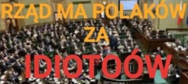 RZĄD MA POLAKÓW ZA I D I O T Ó W !!!