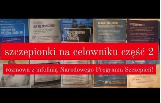 SZCZEPIONKI NA CELOWNIKU ! Rozmowa z infolinią Narodowego Programu Szczepień Cz 2