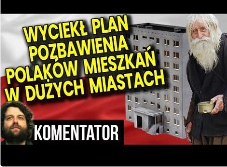 Wyciekł Plan Pozbawienia Polaków Mieszkań w Dużych Miastach – Analiza Komentator Dom Nieruchomości