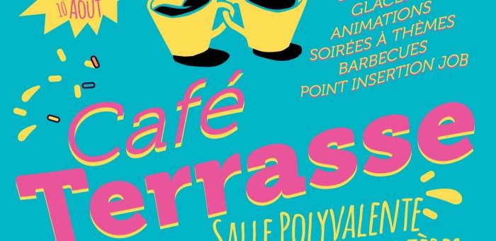 Cet été, c'est le retour du Café Terrasse : Venez prendre un verre !