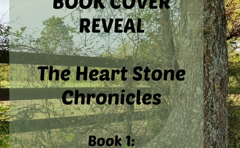 The Heart Stone Chronicles – Book Cover Reveal