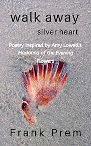 Book Review – Walk Away Silver Heart by Frank Prem #love #poetry