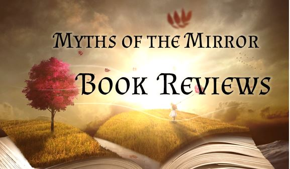 December Book Reviews, Part I | Myths of the Mirror