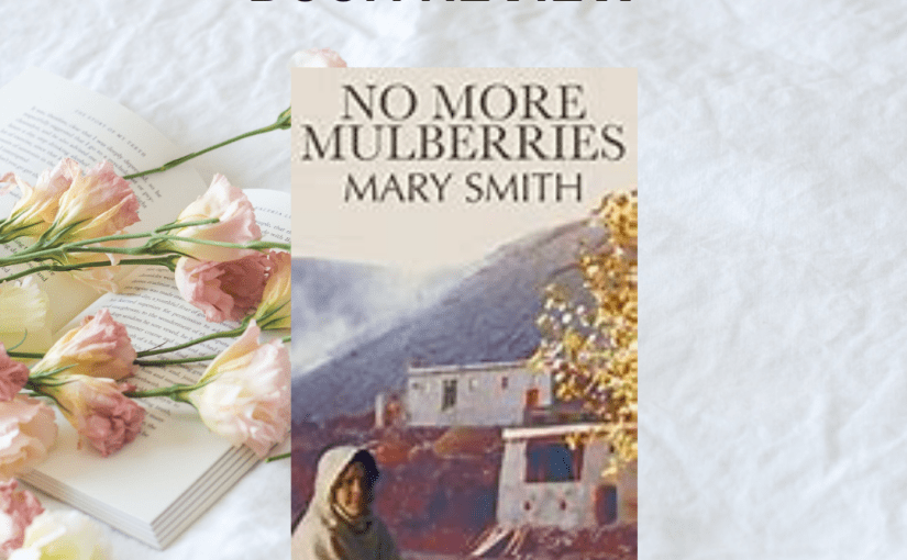 MJ'S Book Reviews: No More Mulberries – #review #cultural #afghanistan #story