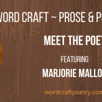 "Word craft ~ Prose & poetry ""MEET THE POET,"" Featuring @Marjorie_Mallon – Word Craft ~ Prose & Poetry"
