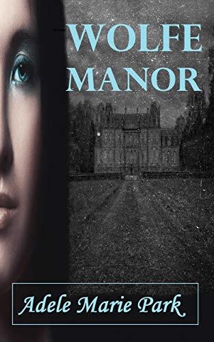 New Release: Wolfe Manor, Adele Marie Park @Binky567 #supernatural #newrelease