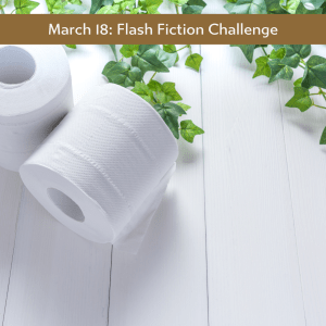 March 18: Flash Fiction Challenge