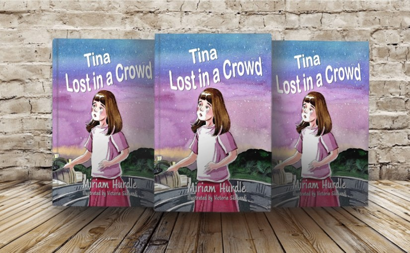 Tina Lost in a Crowd by Miriam Hurdle – @mhurdle112 Book Release Tour