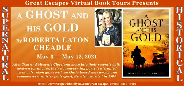 Promotional Tour: May 9th – A Ghost and His Gold by Robbie Cheadle @RobertaEaton17 #supernatural #historical #novel #promotional#book #tour #review #giveaway
