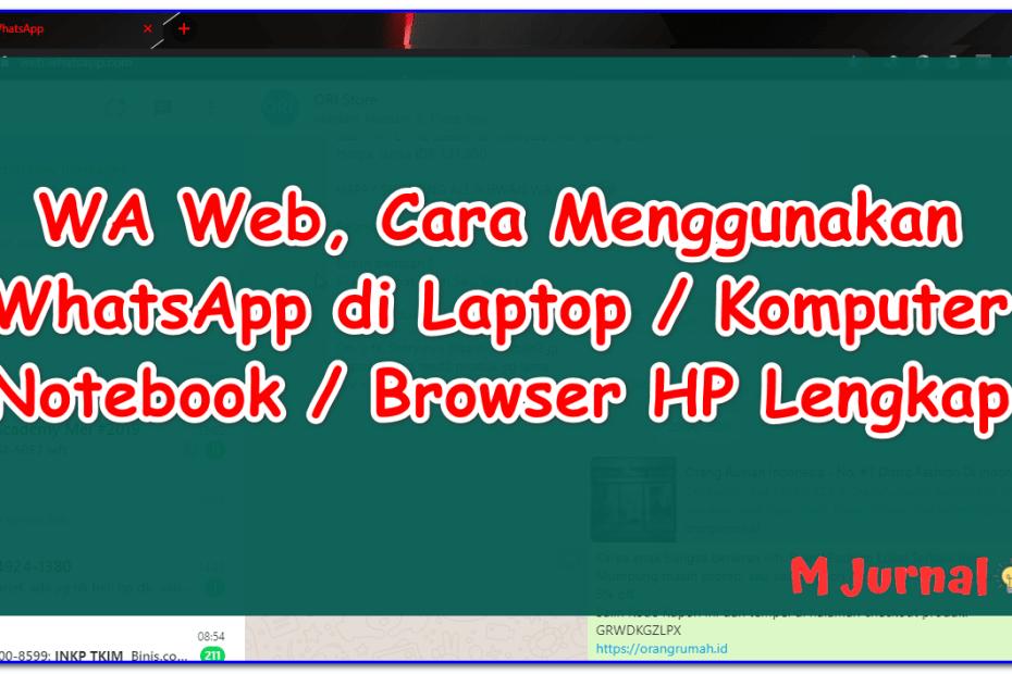 WA Web - Cara Menggunakan WhatsApp di Laptop / Komputer / Notebook / Browser HP
