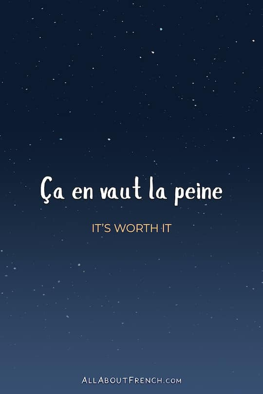 ça En Valait La Peine : valait, peine, Peine, Meaning, English, Pronunciation