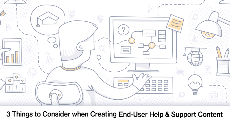 3 Things to Consider When Developing End-User Help and