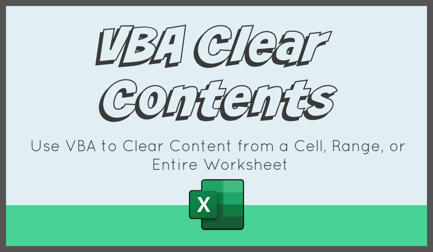 Vba Clearcontents From A Cell Range Or Entire Worksheet
