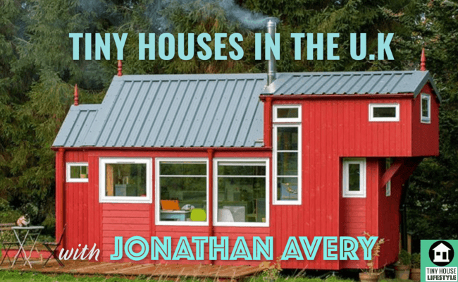 Tiny Houses In The U K With Jonathan Avery 086