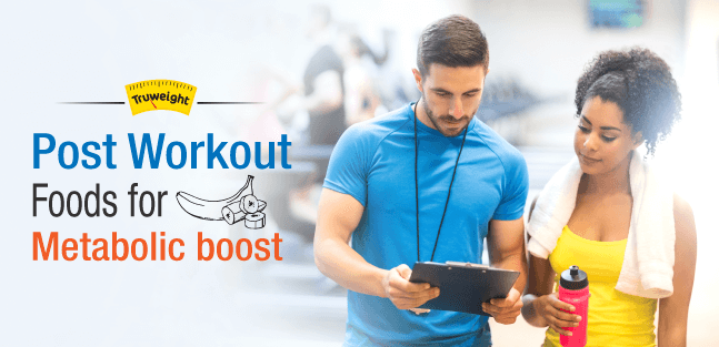 Post workout foods for Metabolic boost