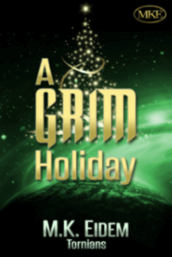 A Grim Holiday - Book 2 of the Tornians Series by MK Eidem