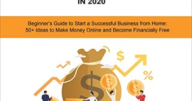 How to Start an Online Business in 2020: Beginner's Guide to Start a Successful Business from Home: 50+ Ideas to Make Money Online and Become Financially Free