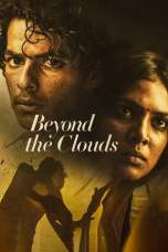 Beyond the Clouds 2017 BluRay 480p & 720p Download Full Movie