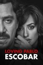Loving Pablo 2017 BluRay 480p & 720p Watch & Download Full Movie