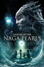 Legend of the Naga Pearls 2017 BluRay 480p & 720p Movie Download and Watch Online
