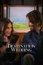 Destination Wedding 2018 BluRay 480p & 720p Full HD Movie Download