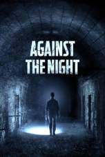 Against the Night (2017) BluRay 480p & 720p HD Movie Download
