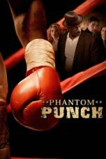 Phantom Punch (2008) BluRay 480p & 720p HD Movie Download