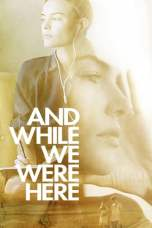 And While We Were Here (2012) BluRay 480p & 720p Movie Download