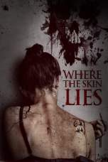 Where the Skin Lies (2017) WEBRip 480p & 720p HD Movie Download